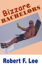 Bizarre Bachelors