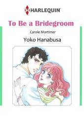 TO BE A BRIDEGROOM: Harlequin Comics