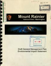 Mount Rainier National Park (N.P.), General Management Plan: Environmental Impact Statement