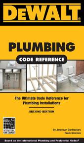 DEWALT Plumbing Code Reference: Based on the IPC & IRC