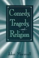 Comedy  Tragedy  and Religion PDF