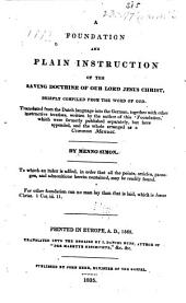 A foundation and plain instruction of the saving doctrine of Our Lord Jesus Christ ...