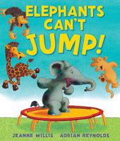 Elephants Cannot Jump!
