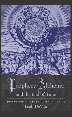 Prophecy  Alchemy  and the End of Time