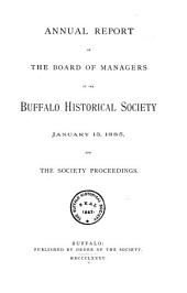 Annual Report of the Board of Managers of the Buffalo Historical Society ... and the Society Proceedings