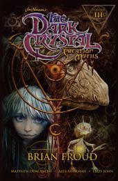 Jim Henson's The Dark Crystal: Creation Myths Vol. 3: Volume 3