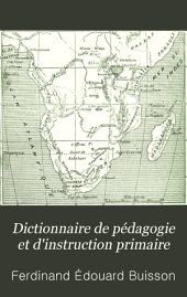 Dictionnaire de pédagogie et d'instruction primaire: Partie1,Volume2