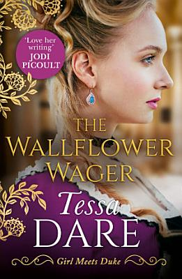 The Wallflower Wager  Girl meets Duke  Book 3  PDF