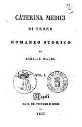 Caterina Medici di Brono romanzo storico di Achille Mauri: 1