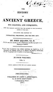 The History of Ancient Greece: Its Colonies and Conquests; from the Earliest Accounts Till the Division of the Macedonian Empire in the East. Including the History of Literature, Philosophy, and the Fine Arts, Volume 1