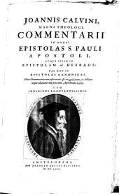 Opera omnia: In Novem Tomos Digesta. Commentarii In Omnes Epistolas S. Pauli Apostoli, Atque Etiam In Epistolam ad Hebraeos: ...