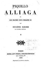 Piquillo Alliaga; ou, Les maures sous Philippe III: Volume2