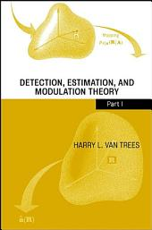 Detection, Estimation, and Modulation Theory, Part I: Detection, Estimation, and Linear Modulation Theory, Part 1