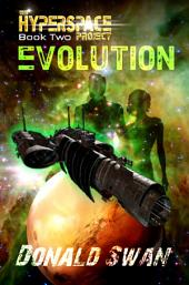 Evolution (The Hyperspace Project: Book Two): Alien Contact | Space Opera | Cyberpunk | Genetic Engineering
