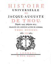 Histoire Universelle, de Jacques Auguste de Thou: Volume 10