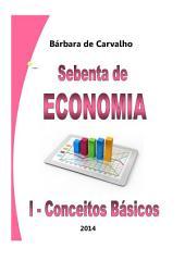 Sebenta de Economia: I - Conceitos Básicos