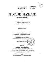 Histoire de la peinture flamande depuis ses débuts jusqu'en 1864: Cet ouvrage contient l'histoire de la peinture hollandaise jusqu'à la séparation des deux écoles. Ecoles du XVIe s. (suite), Volume5