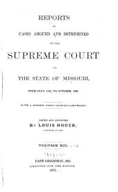 Reports of Cases Argued and Determined in the Supreme Court of the State of Missouri: Volumes 12-13