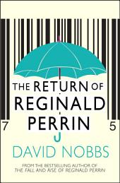 The Return Of Reginald Perrin: (Reginald Perrin)