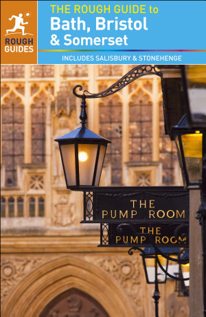 The Rough Guide to Bath  Bristol   Somerset  Travel Guide eBook