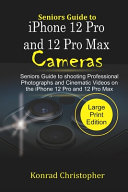 Seniors Guide to IPhone 12 Pro and 12 Pro Max Cameras
