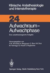 Aufwachraum — Aufwachphase: Eine anästhesiologische Aufgabe