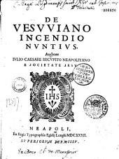 De Vesuviano incendio nuntius. Auctore Iulio Caesare Recupito Neapolitano e Societate Iesu