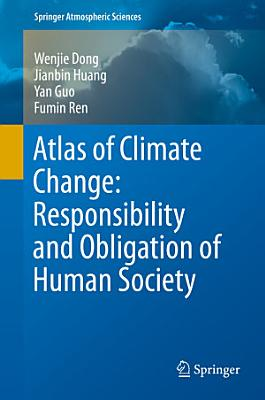 Atlas of Climate Change  Responsibility and Obligation of Human Society PDF