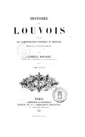 Histoire de Louvois et de son administration politique et militaire par Camille Rousset: Depuis la paix de Nimegue. 2, Volume4