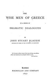 The Wise Men of Greece: In a Series of Dramatic Dialogues
