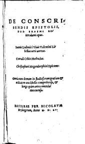 DE CONSCRI||BENDIS EPISTOLIS,|| DES.[iderii] ERASIMO RO||terodami opus.||
