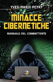"""Minacce cibernetiche: Dal crimine informatico ai danni di aziende e semplici cittadini, alle """"cyber-guerre"""" combattute in modo silenzioso dagli Stati, gli hacker sono ormai i protagonisti della Rete. Come difendere la nostra privacy ed il nostro conto in banca?"""