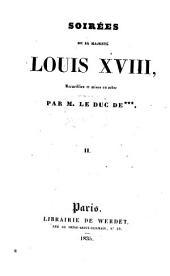 Soirées de sa Majesté Louis XVIII: Volume2
