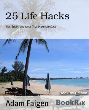 25 Life Hacks