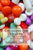 Drugging for Health