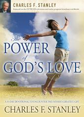 The Power of God's Love: A 31 Day Devotional to Encounter the Father's Greatest Gift
