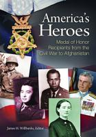 America s Heroes  Medal of Honor Recipients from the Civil War to Afghanistan PDF