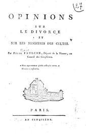 Opinion sur le divorce et sur les ministres des cultes par Félix Faulcon, député de la Vienne, au Conseil des Cinq-Cents
