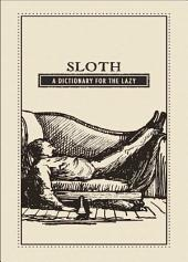 Sloth: A Dictionary for the Lazy