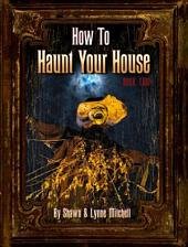 How to Haunt Your House, Book Two: ePub