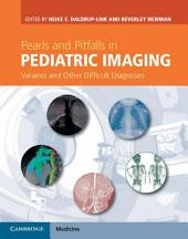 Pearls and Pitfalls in Pediatric Imaging: Variants and Other Difficult Diagnoses