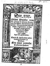 XXIX. Der .XXIX. Psalm Dauids von der gewalt der stimme Gottes, inn den lüfften, An die hohen Regenten, Sampt etlichen schrecklichen vngewittern, so sich im negst vorgangenem Jare inn der Slesien begeben haben, ausgelegt vnd geschrieben. Durch D. Ambrosium Moibanum ... Mit einer vorrede D. Martini Luthers. [With the text.]