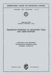 Transition Problems of Aelotropic Yield and Creep Rupture: Course Held at the Department for Mechanics of Deformable Bodies September – October 1970