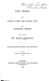The Home: Or, Family Cares and Family Joys, Volume 1