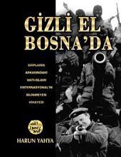 Gizli El Bosna'da