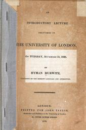 An Introductory Lecture Delivered in the University of London on Tuesday, November 11, 1828
