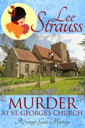 Murder at St. George's Church: A Cozy Historical Mystery