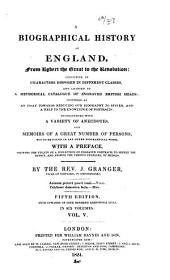 A biographical history of England, adapted to a methodical catalogue of engraved British heads: Volume 5
