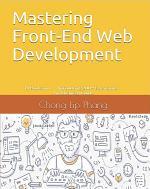 Mastering Front-End Web Development (HTML, Bootstrap, CSS, SEO, Cordova, SVG, ECMAScript, JavaScript, WebGL, Web Design and many more.)