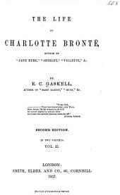 The Life of Charlotte Brontë: Volume 2